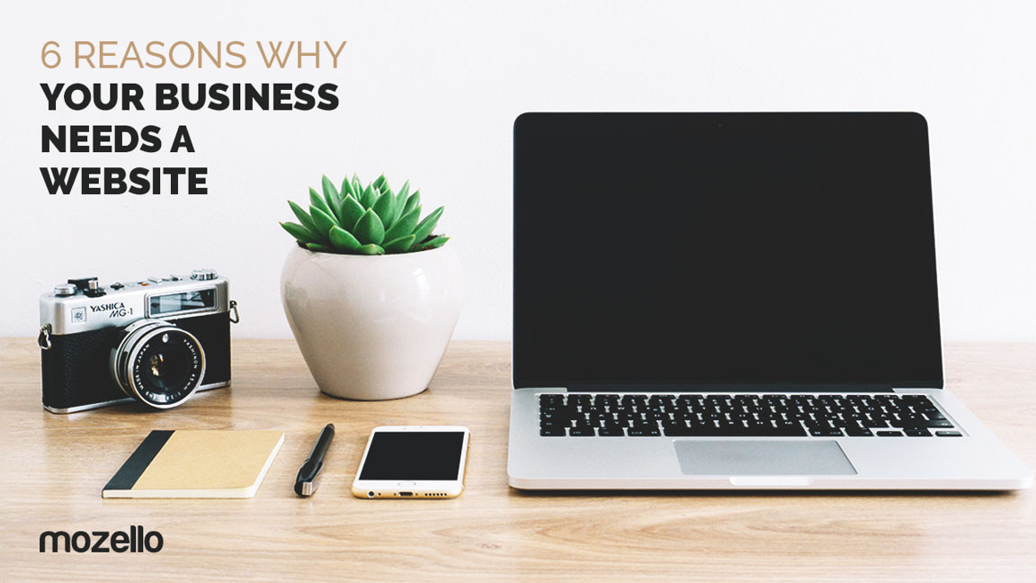 6 reasons why your business needs a website