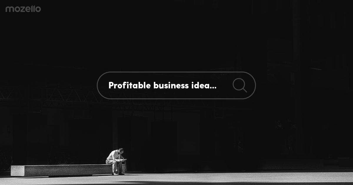 5 ways to find a profitable business idea