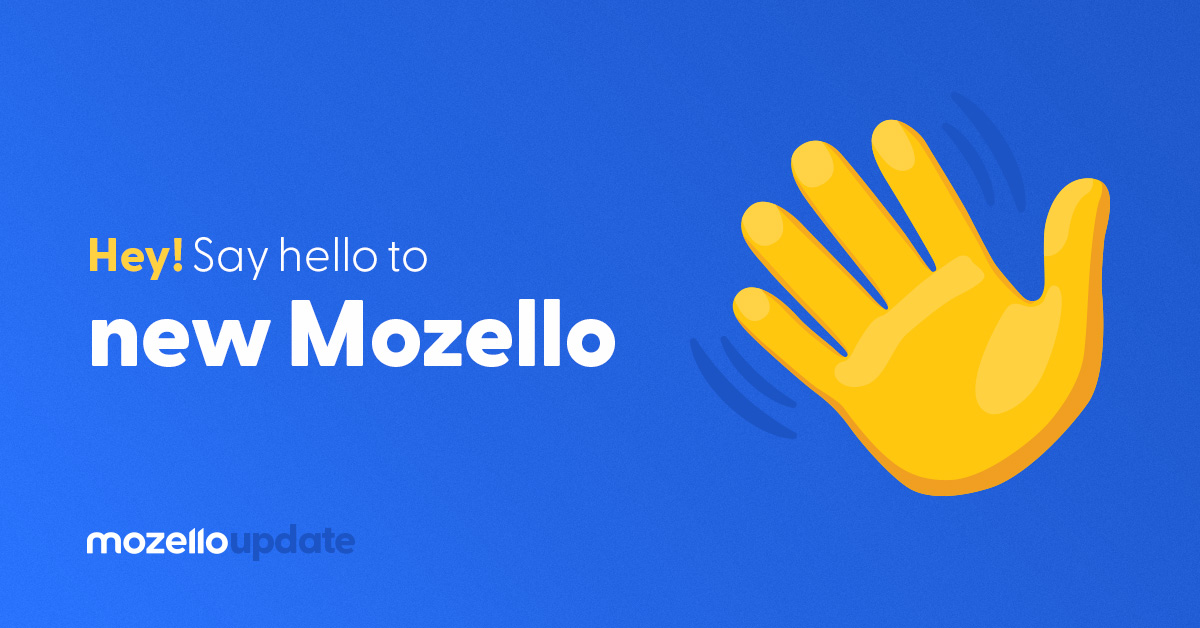Features that open a world of new possibilities– Mozello update