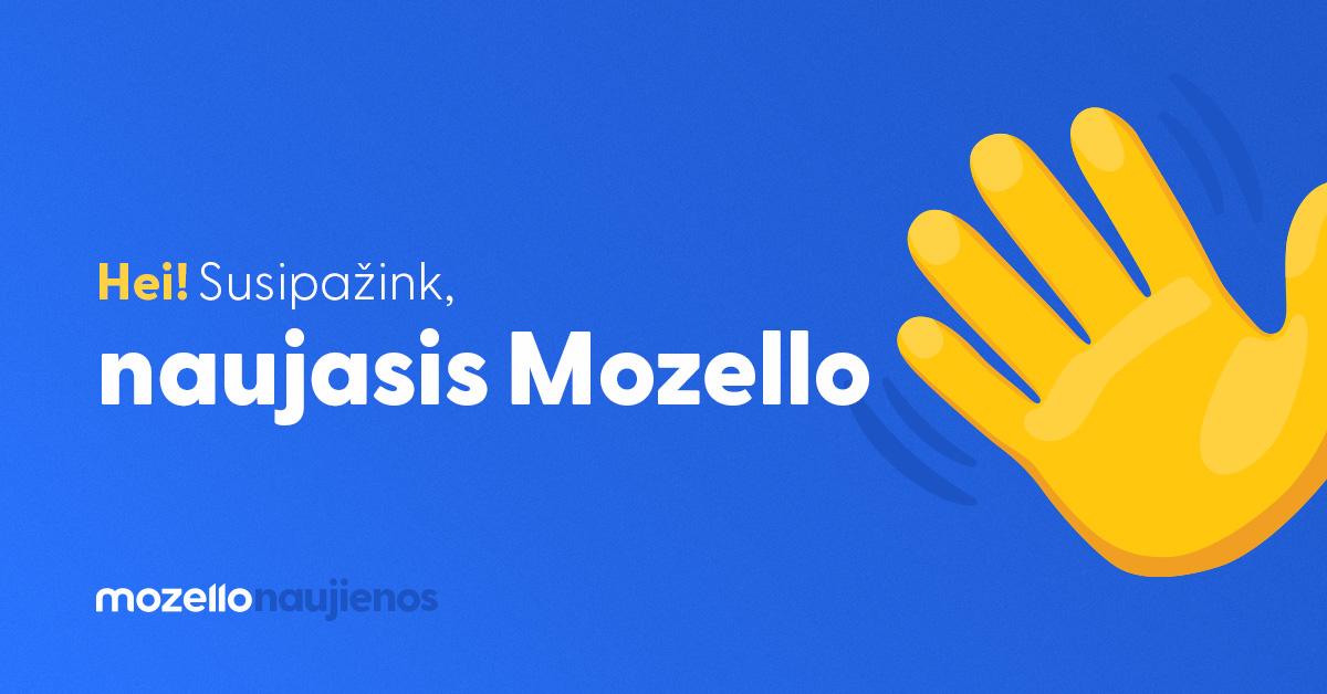 Mozello naujienos – naujų galimybių atveriantys pokyčiai