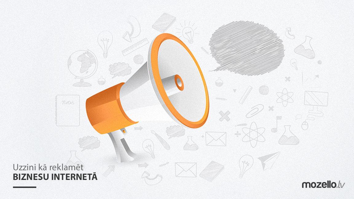 Kā reklamēt savu biznesu internetā?