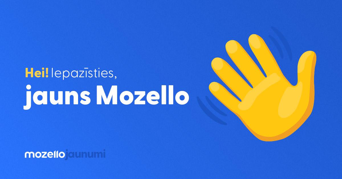 Pārmaiņas, kas atklāj Tev jaunas iespējas - Mozello jaunumi